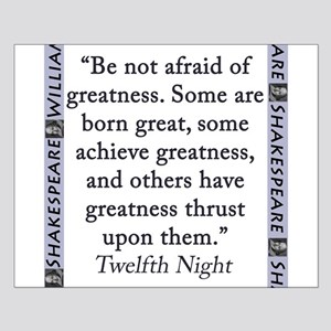 Be Not Afraid of Greatness Small Poster
