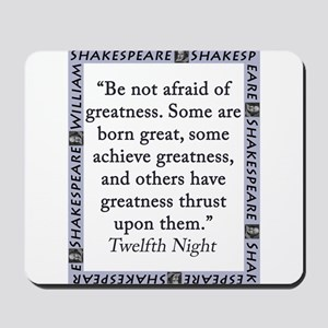 Be Not Afraid of Greatness Mousepad