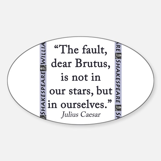 The Fault, Dear Brutus, Is Not In Our Stars Sticke