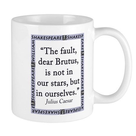 The Fault, Dear Brutus, Is Not In Our Stars 11 oz