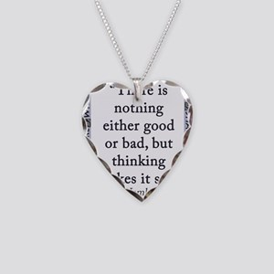 There Is Nothing Either Good Or Bad Necklace Heart