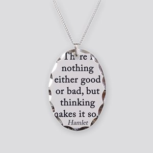 There Is Nothing Either Good Or Bad Necklace Oval