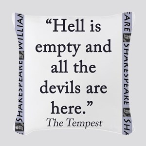 Hell Is Empty Woven Throw Pillow
