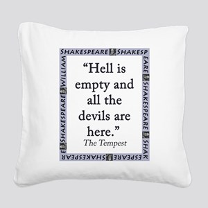 Hell Is Empty Square Canvas Pillow