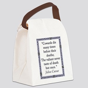 Cowards Die Many Times Canvas Lunch Bag