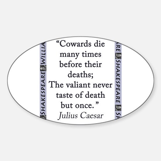 Cowards Die Many Times Sticker (Oval)