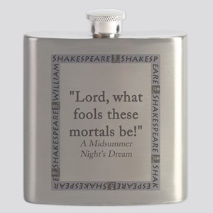 Lord What Fools These Mortals Be Flask