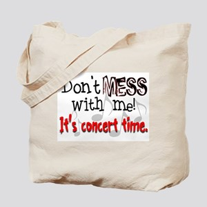 Don't Mess With Me, It's Conc Tote Bag