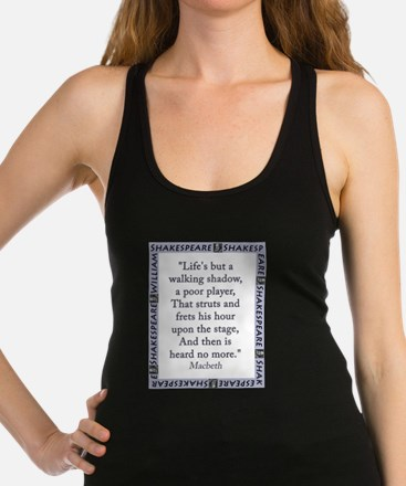 Lifes But a Walking Shadow Racerback Tank Top