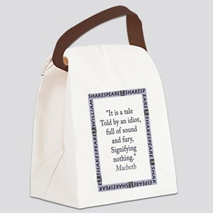 It Is a Tale Told By An Idiot Canvas Lunch Bag