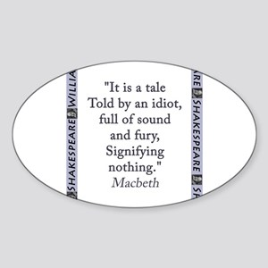 It Is a Tale Told By An Idiot Sticker (Oval)
