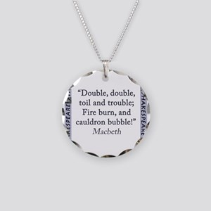 Double, Double, Toil and Trouble Necklace Circle C