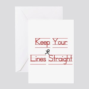 Keep Your Lines Straight Greeting Card