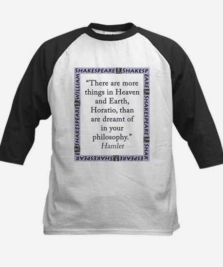 There Are More Things In Heaven and Earth Tee