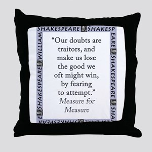 Our Doubts Are Traitors Throw Pillow