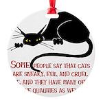 Cats are Evil Round Ornament