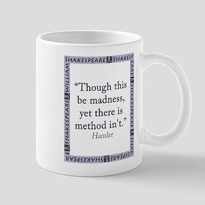 Though This Be Madness 11 oz Ceramic Mug