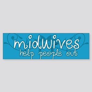 Midwives help people out Sticker (Bumper)