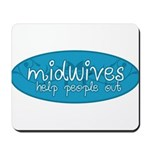 Midwives help people out Mousepad