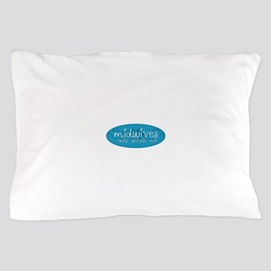 Midwives help people out Pillow Case