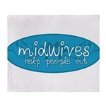 Midwives help people out Throw Blanket