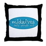 Midwives help people out Throw Pillow