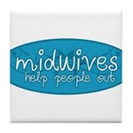 Midwives help people out Tile Coaster