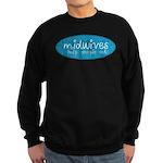 Midwives help people out Sweatshirt (dark)