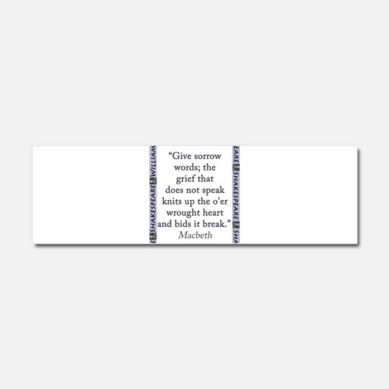 Give Sorrow Words Car Magnet 10 x 3
