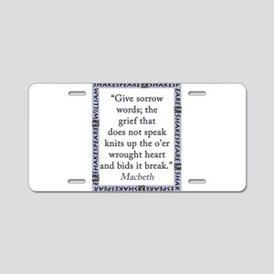 Give Sorrow Words Aluminum License Plate