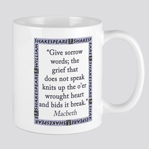 Give Sorrow Words 11 oz Ceramic Mug