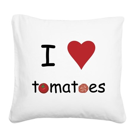 I Love Tomatoes Square Canvas Pillow