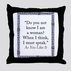 Do You Not Know I Am a Woman Throw Pillow