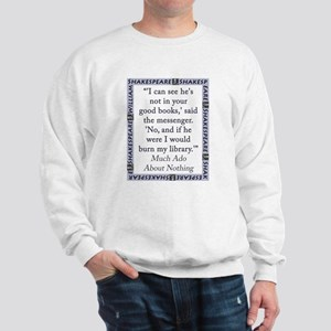 I Can See He Is Not In Your Good Books Sweatshirt