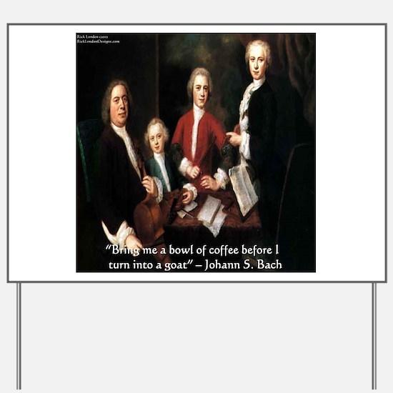 Johann S Bach Yard Sign