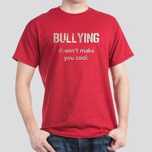 Bullying doesn't make you cool Dark T-Shirt