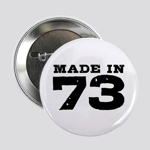 """Made In 73 2.25"""" Button"""
