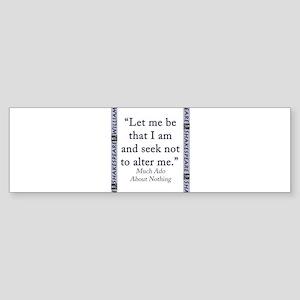 Let Me Be That I Am Sticker (Bumper)
