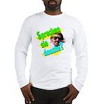 Sprechen Sie Douche? Long Sleeve T-Shirt