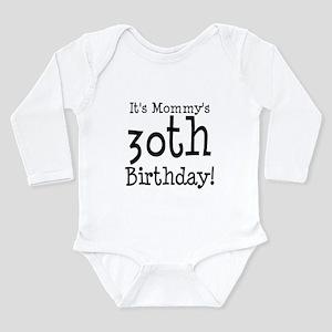 It's Mommy's 30th Birthday Body Suit