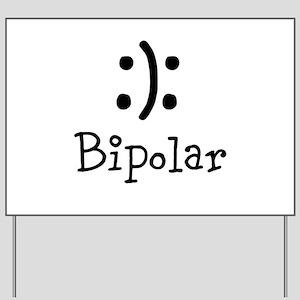 Bipolar Yard Sign