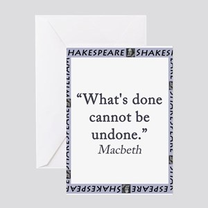 Whats Done Cannot Be Undone Greeting Card