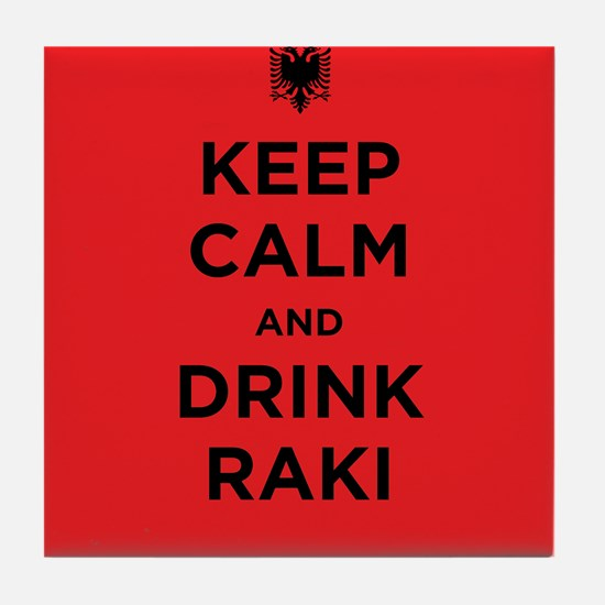 Keep Calm and drink raki Tile Coaster