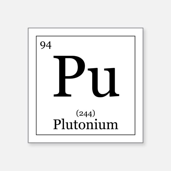 "Elements - 94 Plutonium Square Sticker 3"" x 3"""