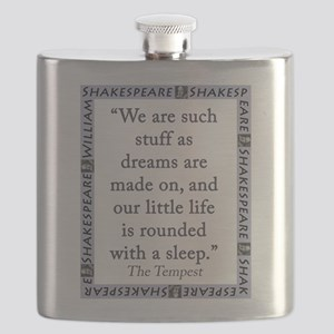 We Are Such Stuff Flask