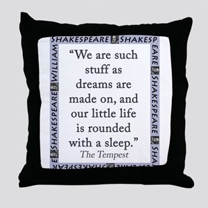 We Are Such Stuff Throw Pillow