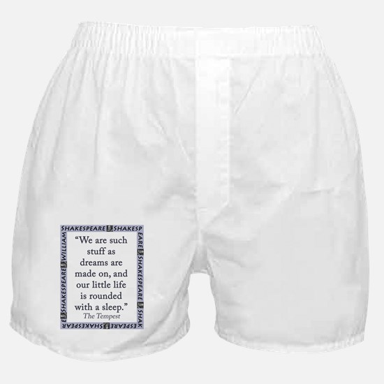 We Are Such Stuff Boxer Shorts