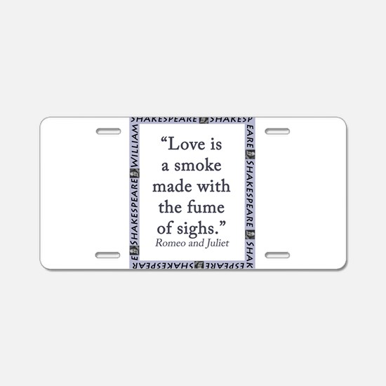 Love Is a Smoke Aluminum License Plate