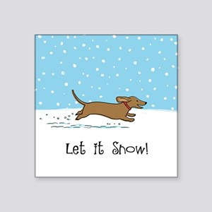"Dachshund Let it Snow Square Sticker 3"" x 3"""