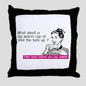 Think before you say bullshit Throw Pillow